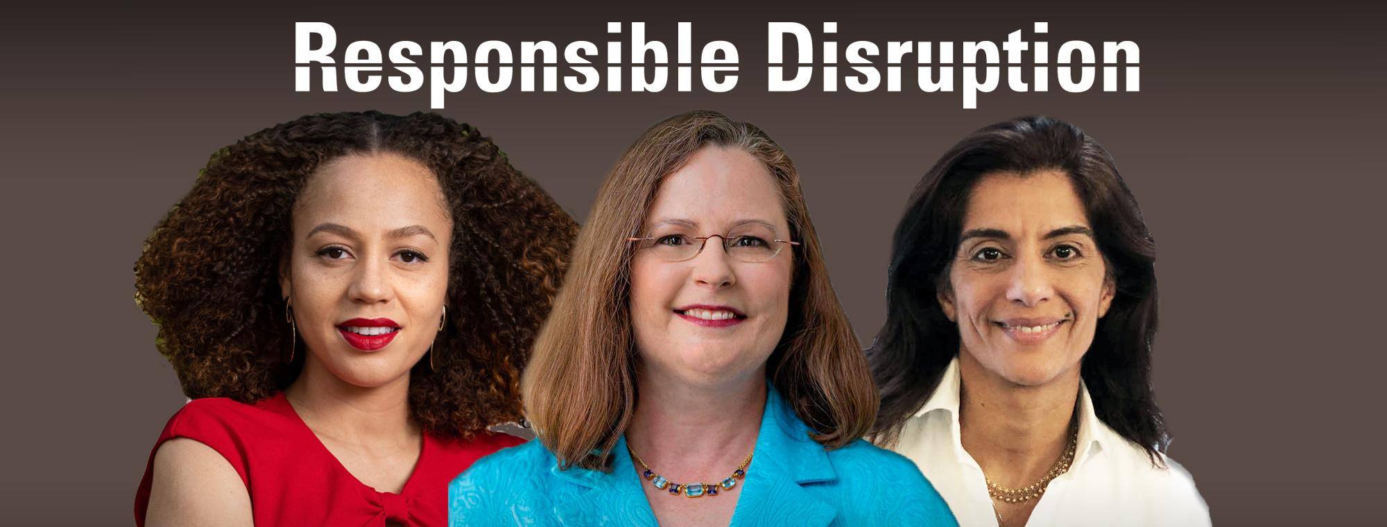 Responsible Disruption (3 speakers)